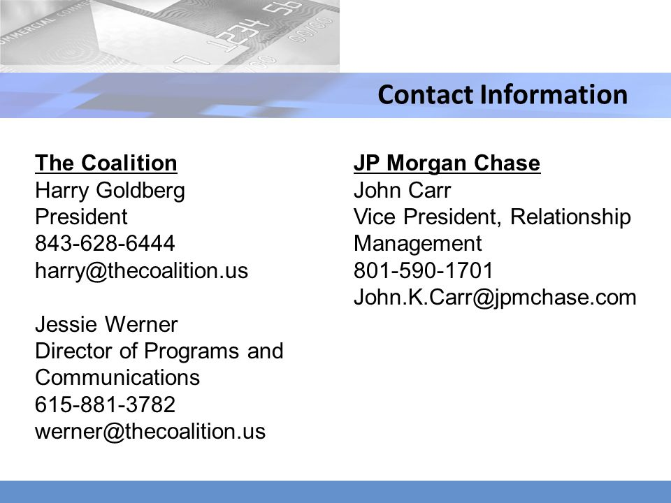 Contact Information The Coalition. Harry Goldberg. President. 843-628-6444. harry@thecoalition.us.