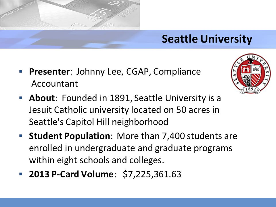 Seattle University Presenter: Johnny Lee, CGAP, Compliance Accountant