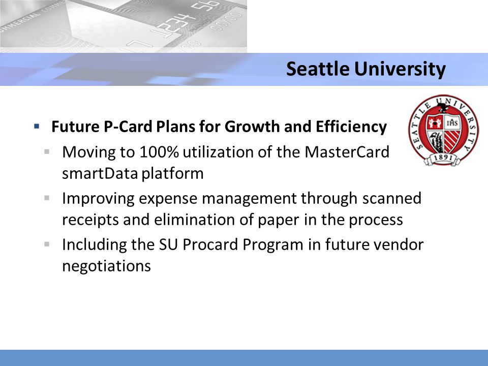Seattle University Future P-Card Plans for Growth and Efficiency