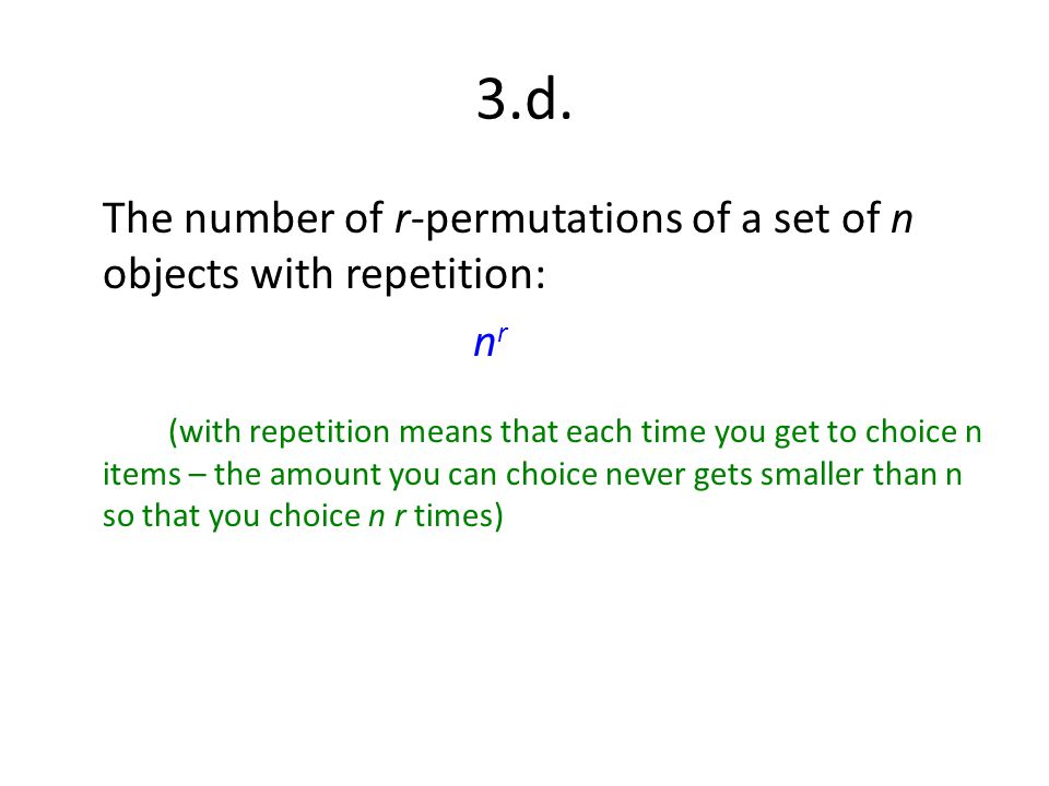 3.d. The number of r-permutations of a set of n objects with repetition: nr.