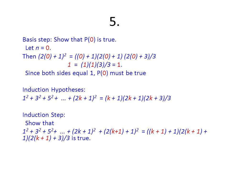 5. Basis step: Show that P(0) is true. Let n = 0.