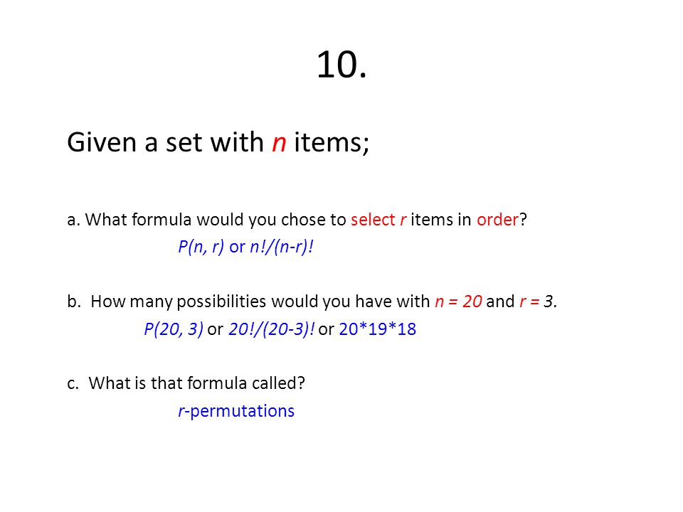 10. Given a set with n items;
