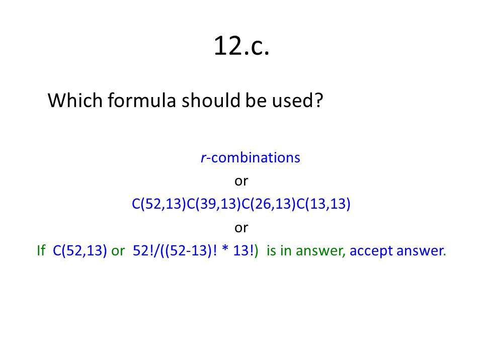 If C(52,13) or 52!/((52-13)! * 13!) is in answer, accept answer.