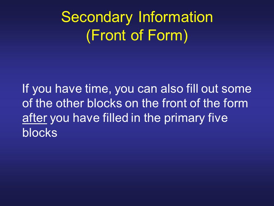 Secondary Information (Front of Form)
