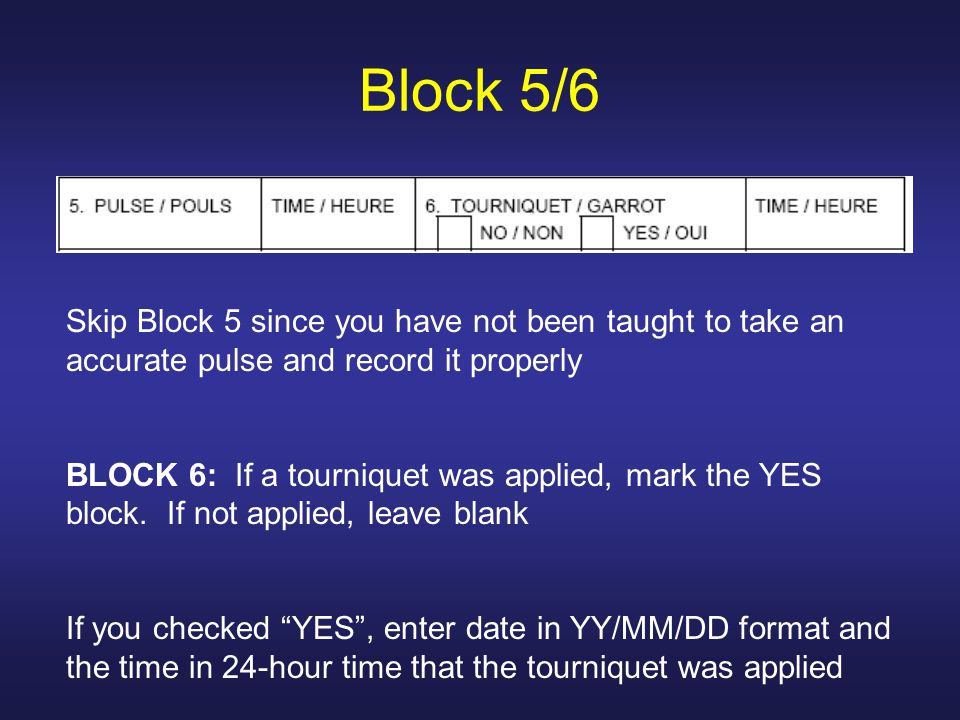 Block 5/6 Skip Block 5 since you have not been taught to take an accurate pulse and record it properly.