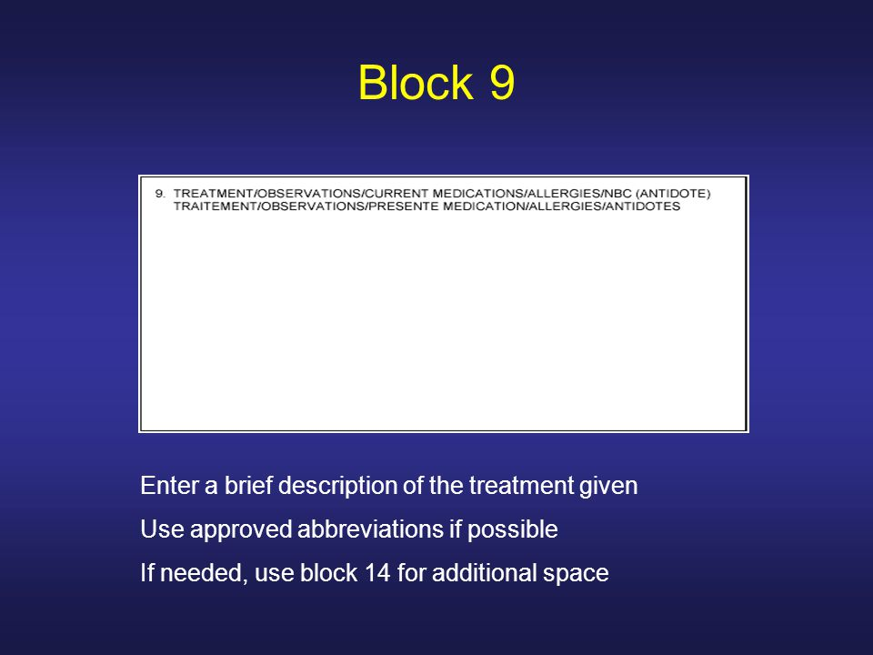 Block 9 Enter a brief description of the treatment given