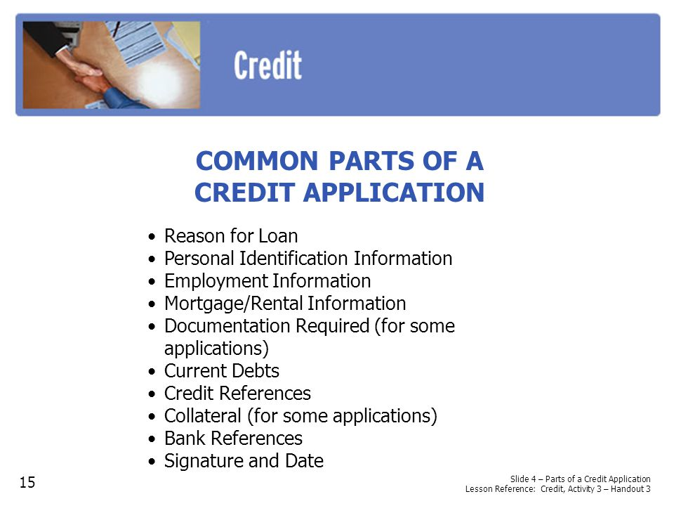 COMMON PARTS OF A CREDIT APPLICATION Reason for Loan