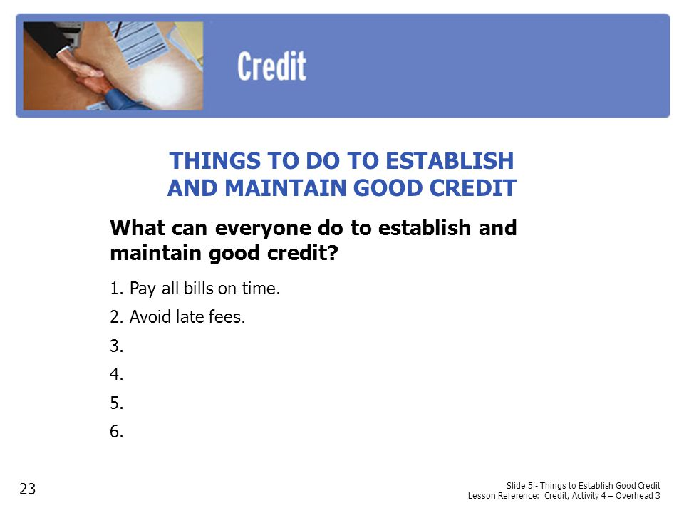 THINGS TO DO TO ESTABLISH AND MAINTAIN GOOD CREDIT