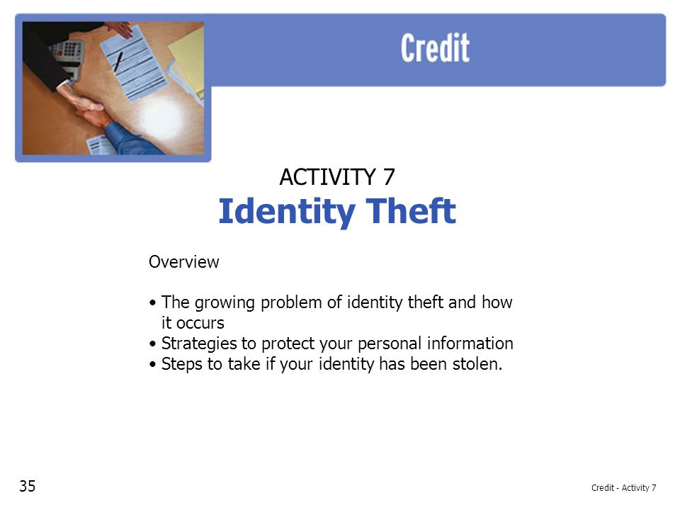 Identity Theft ACTIVITY 7 Overview