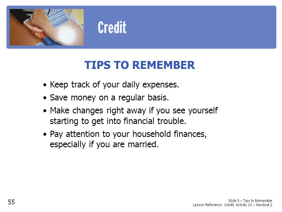 TIPS TO REMEMBER Keep track of your daily expenses.