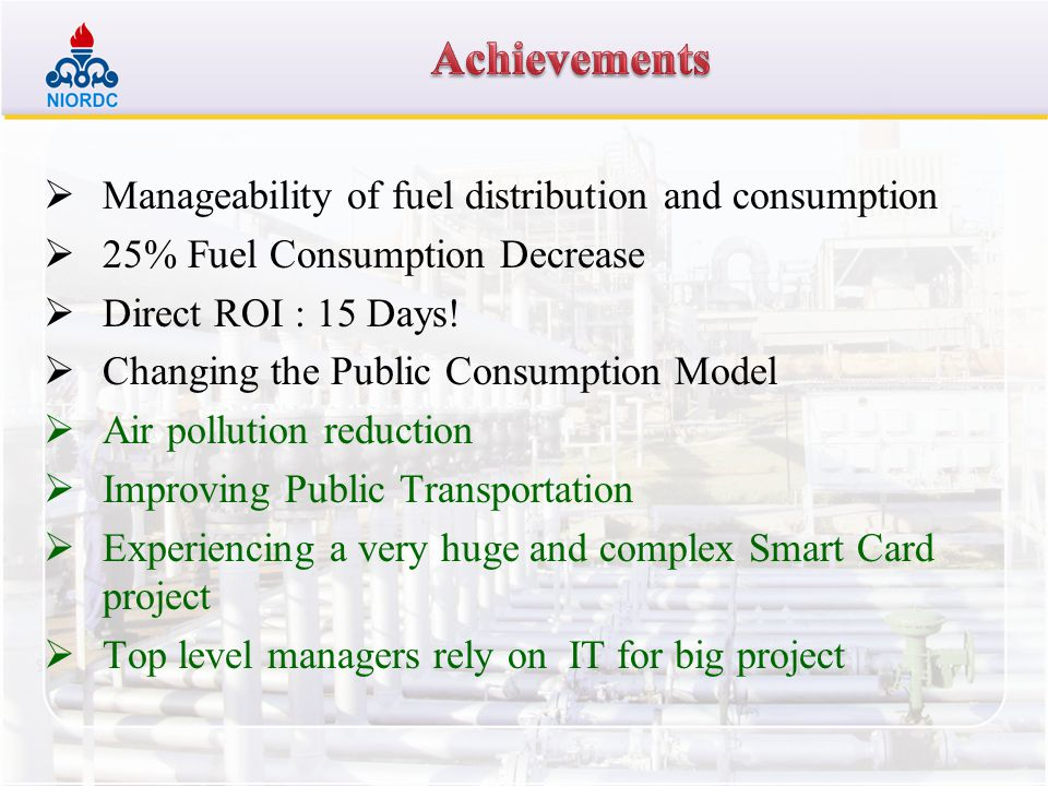 Achievements Manageability of fuel distribution and consumption