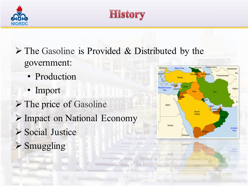 History The Gasoline is Provided & Distributed by the government: