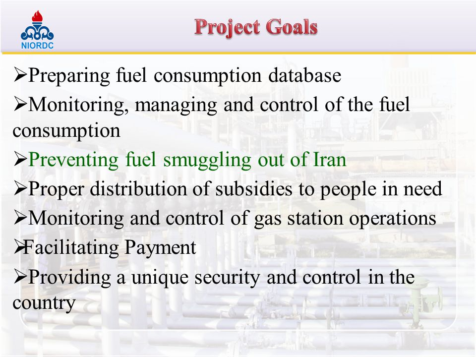 Project Goals Preparing fuel consumption database. Monitoring, managing and control of the fuel consumption.