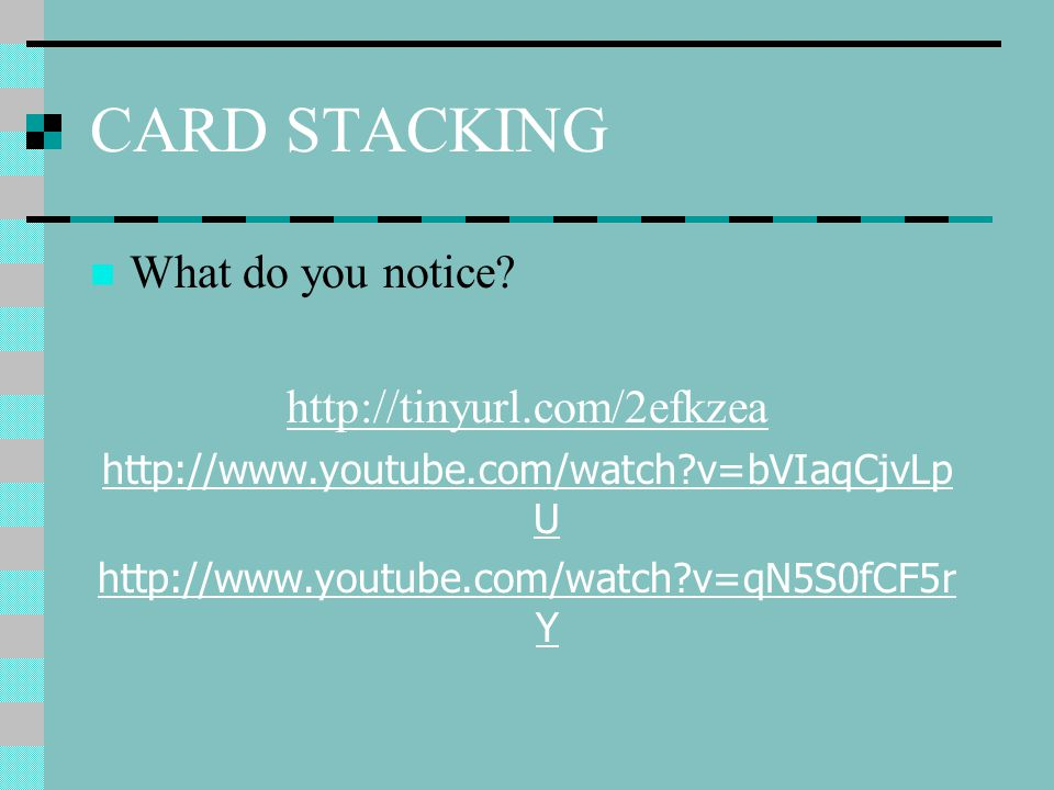 CARD STACKING What do you notice http://tinyurl.com/2efkzea