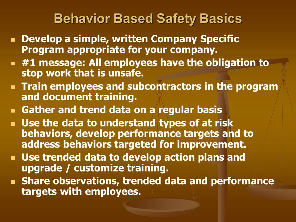 what is behavior safety Warning: in all probability, your organization's behavior-based safety process will soon collapse statistics show that 70 percent of such initiatives undertaken by.