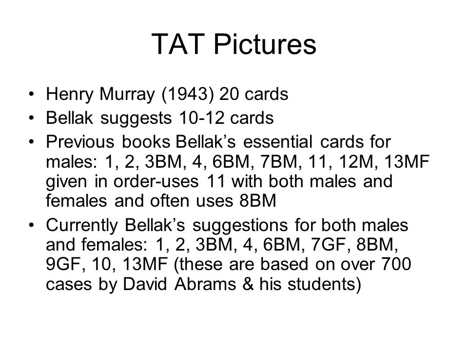 TAT Pictures Henry Murray (1943) 20 cards Bellak suggests 10-12 cards