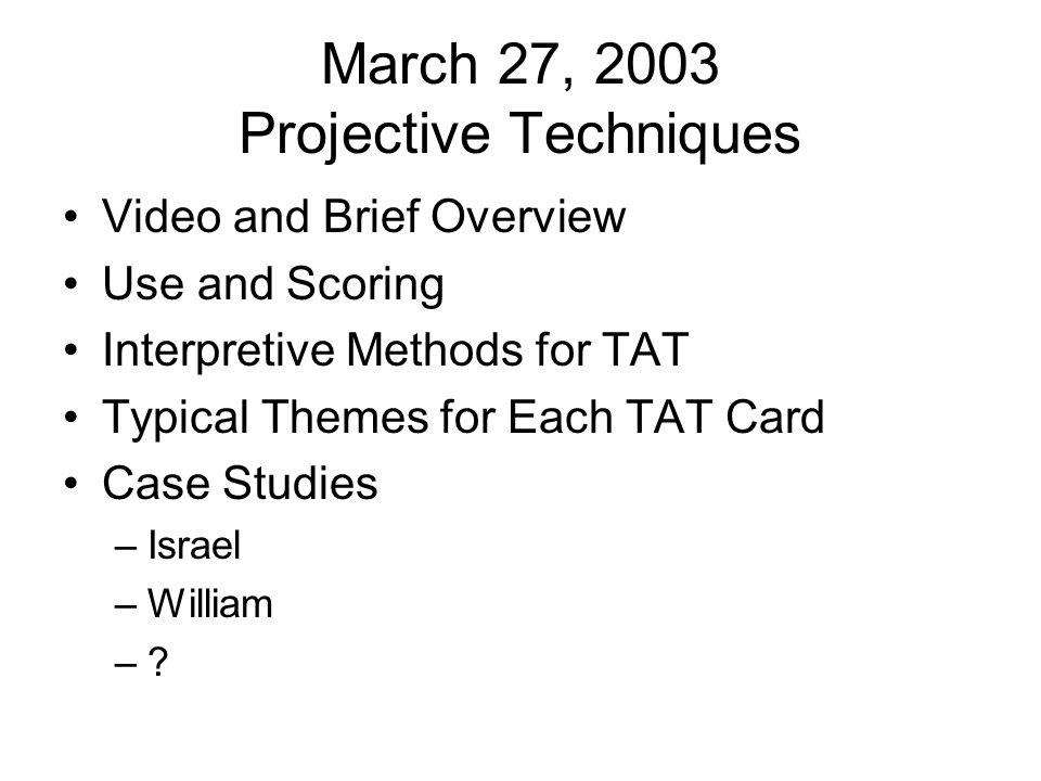 March 27, 2003 Projective Techniques
