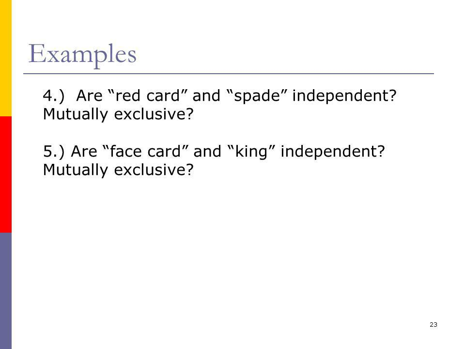 Examples 4.) Are red card and spade independent
