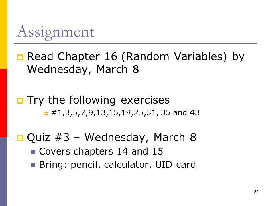 Assignment Read Chapter 16 (Random Variables) by Wednesday, March 8