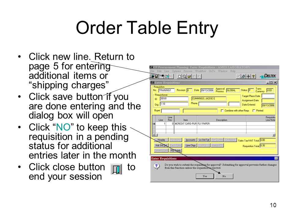 Order Table Entry Click new line. Return to page 5 for entering additional items or shipping charges