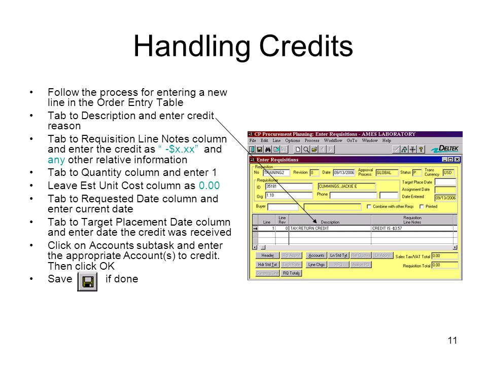 Handling Credits Follow the process for entering a new line in the Order Entry Table. Tab to Description and enter credit reason.