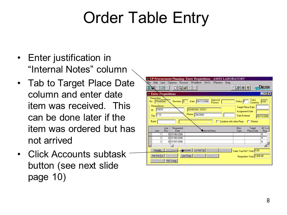 Order Table Entry Enter justification in Internal Notes column