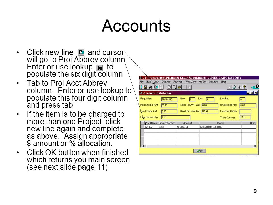 Accounts Click new line and cursor will go to Proj Abbrev column. Enter or use lookup to populate the six digit column.