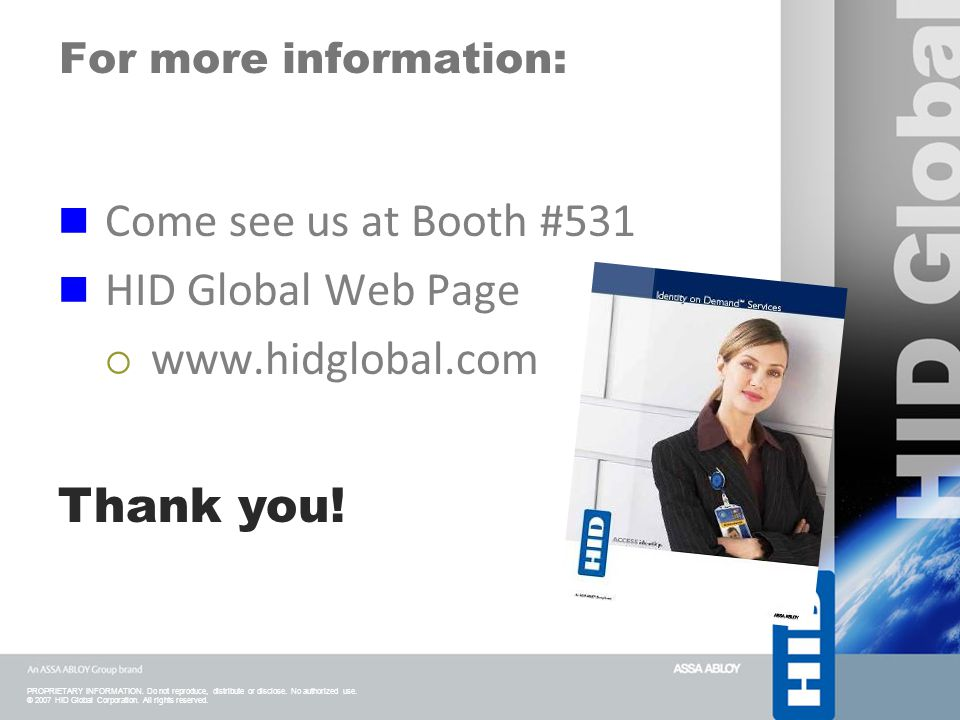Come see us at Booth #531 HID Global Web Page www.hidglobal.com