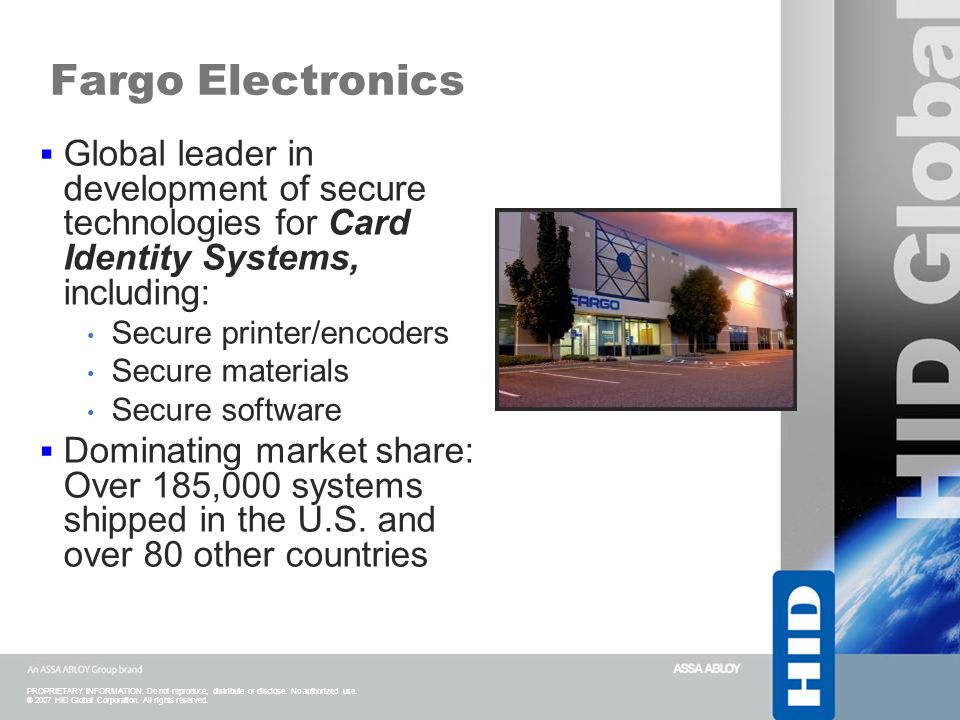 Fargo Electronics Global leader in development of secure technologies for Card Identity Systems, including: