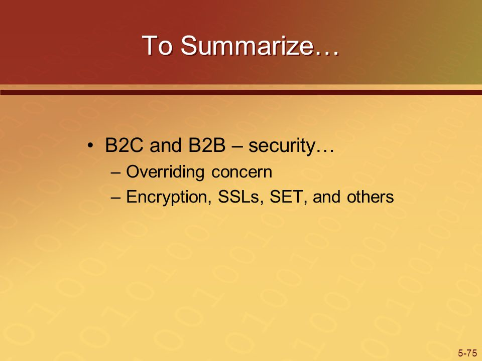 To Summarize… B2C and B2B – security… Overriding concern
