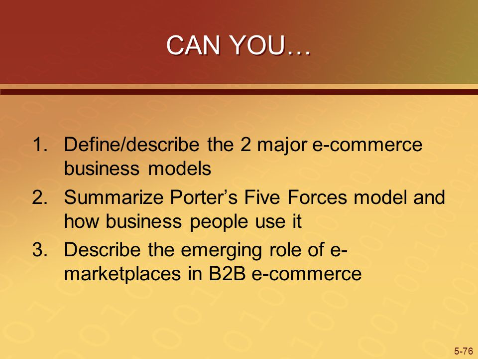 CAN YOU… Define/describe the 2 major e-commerce business models