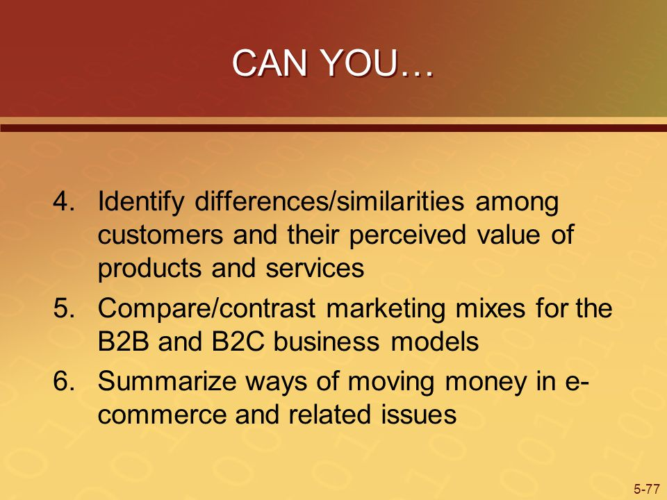 CAN YOU… Identify differences/similarities among customers and their perceived value of products and services.