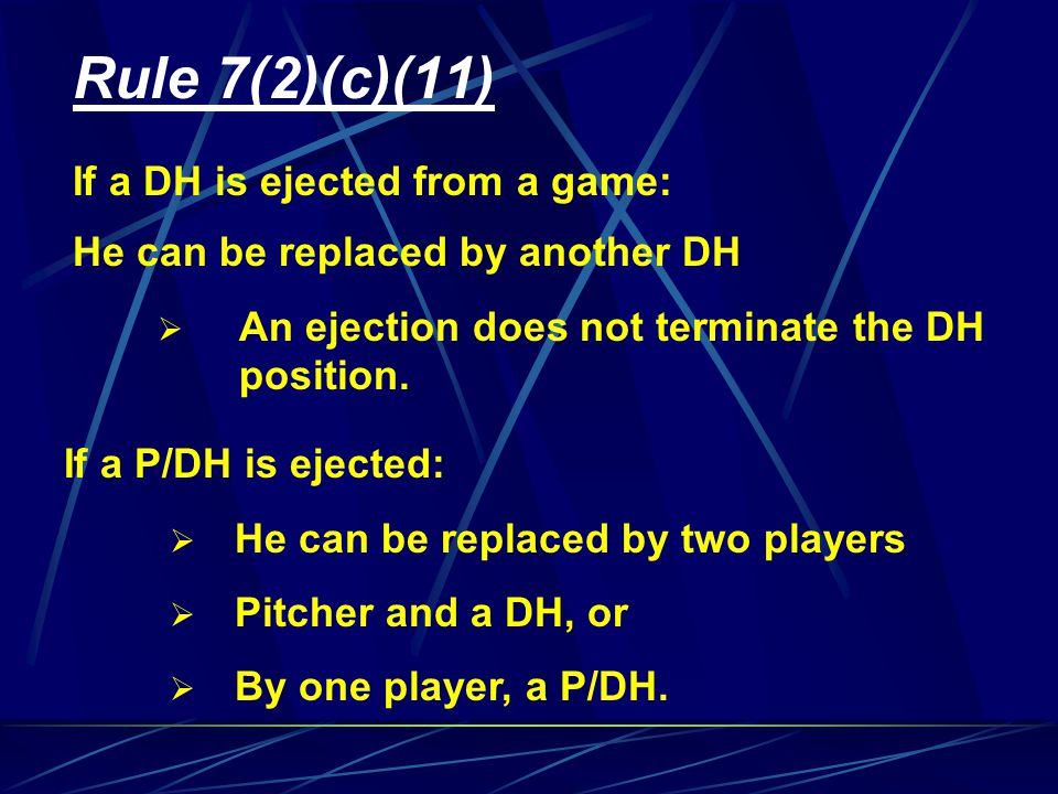 Rule 7(2)(c)(11) If a DH is ejected from a game: