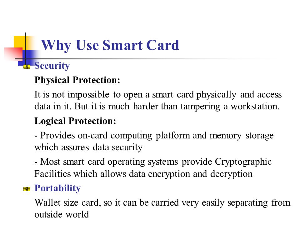 Why Use Smart Card Security Physical Protection: