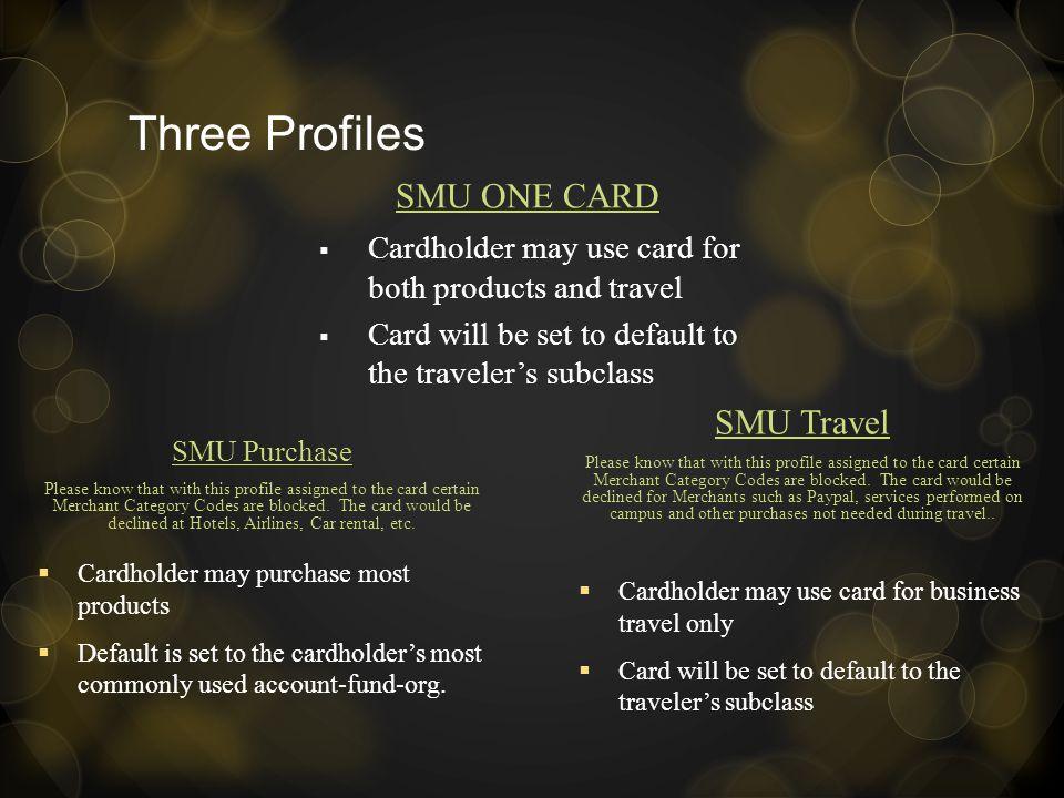 Three Profiles SMU One Card SMU Travel