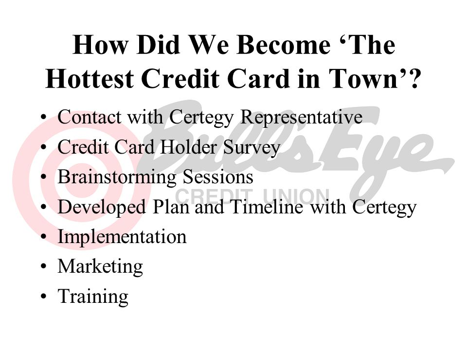 How Did We Become 'The Hottest Credit Card in Town'