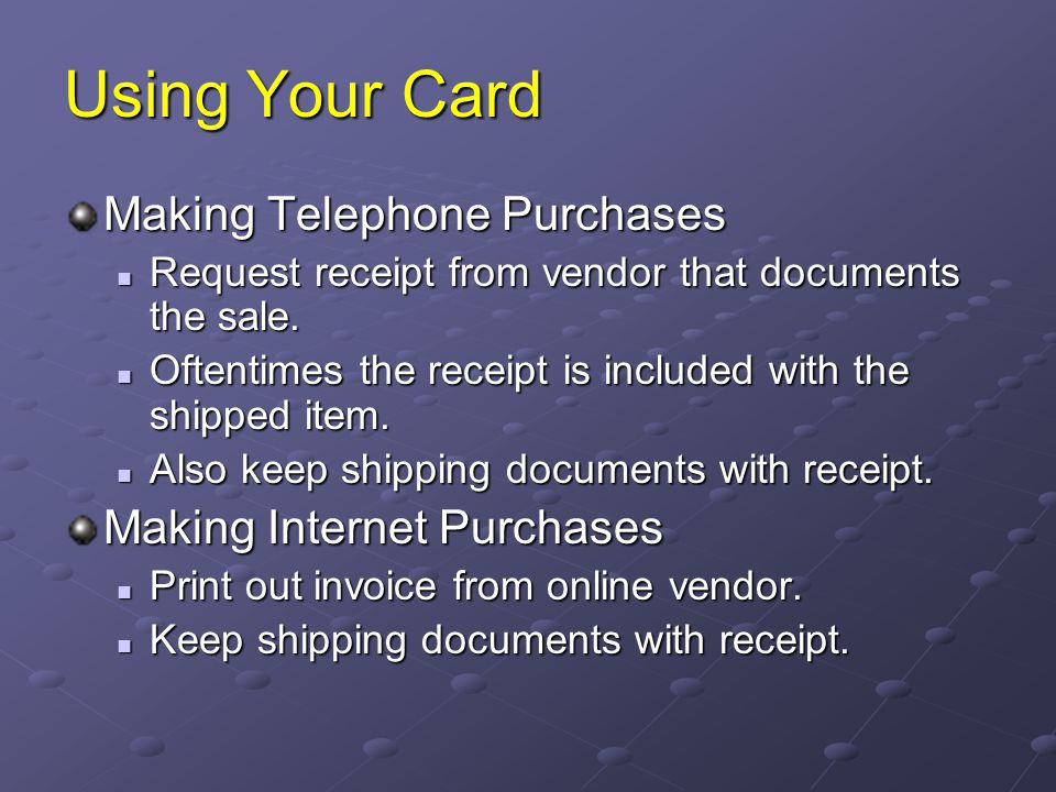 Using Your Card Making Telephone Purchases Making Internet Purchases