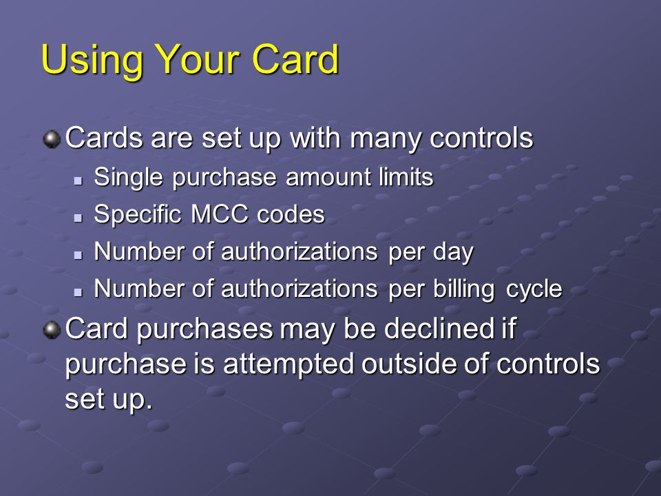 Using Your Card Cards are set up with many controls