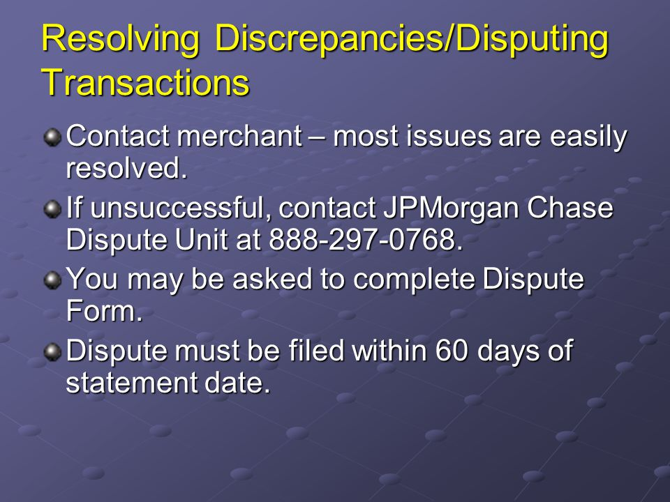 Resolving Discrepancies/Disputing Transactions