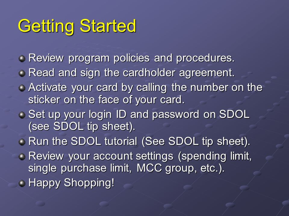 Getting Started Review program policies and procedures.