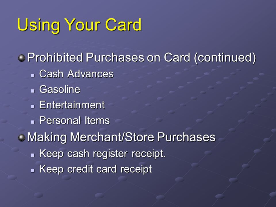 Using Your Card Prohibited Purchases on Card (continued)