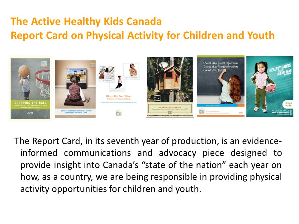 The Active Healthy Kids Canada Report Card on Physical Activity for Children and Youth