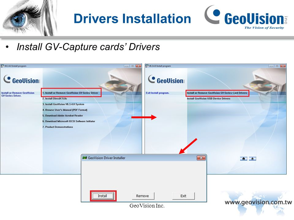 Drivers Installation Install GV-Capture cards' Drivers GeoVision Inc.