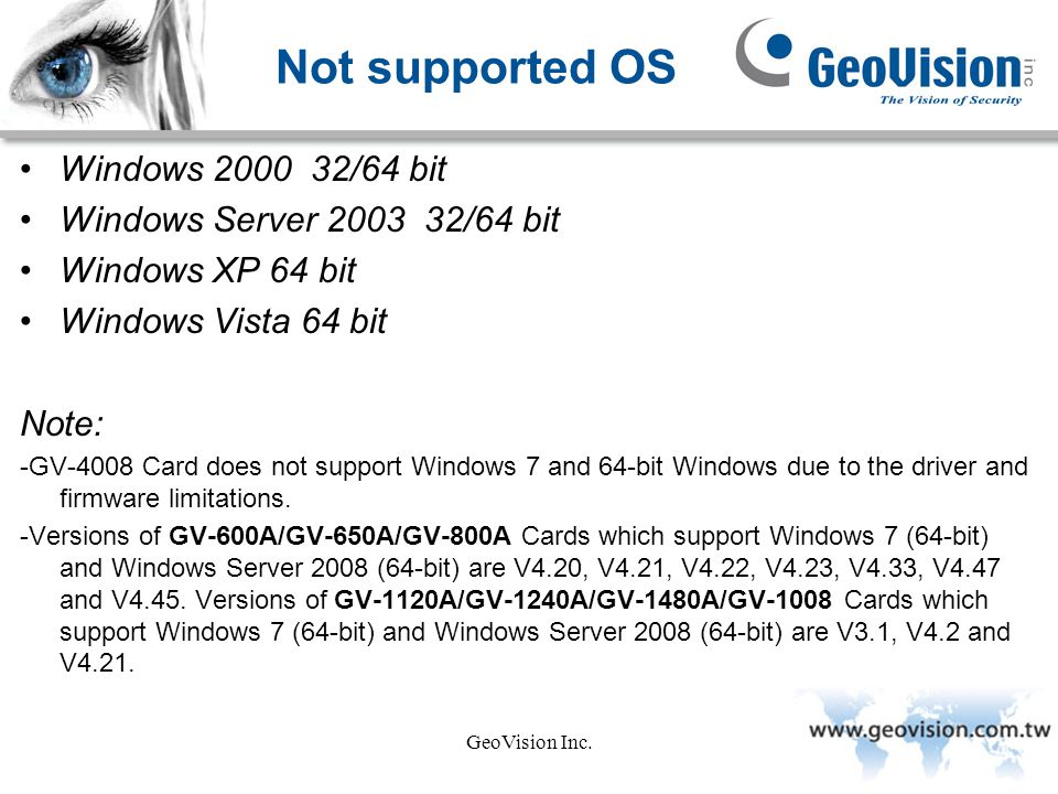 Not supported OS Windows 2000 32/64 bit Windows Server 2003 32/64 bit