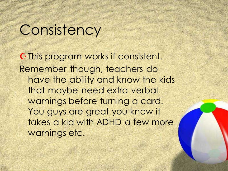 Consistency This program works if consistent.