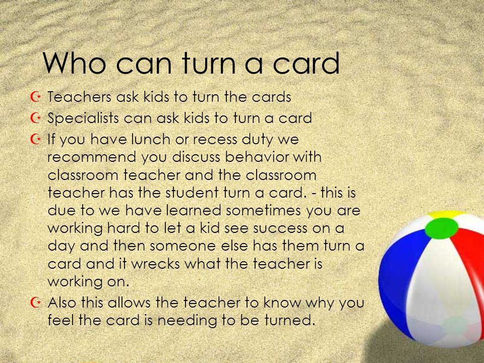 Who can turn a card Teachers ask kids to turn the cards