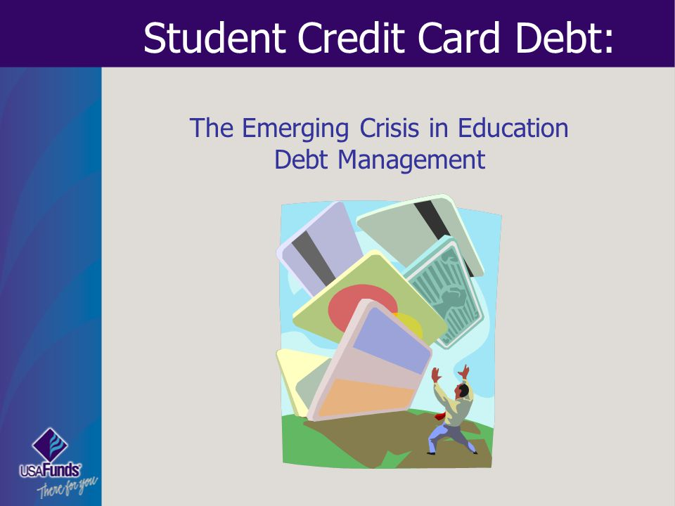Student Credit Card Debt: The Emerging Crisis in Education Debt Management