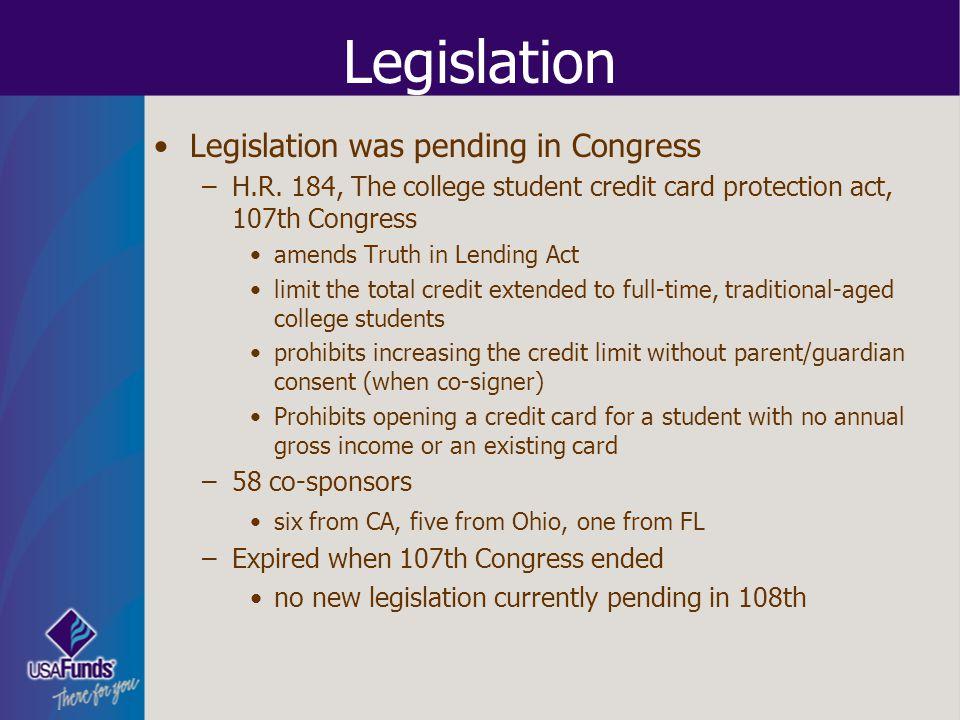 Legislation Legislation was pending in Congress