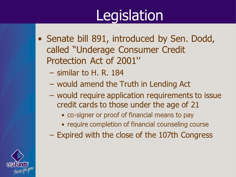 Legislation Senate bill 891, introduced by Sen. Dodd, called Underage Consumer Credit Protection Act of 2001 '