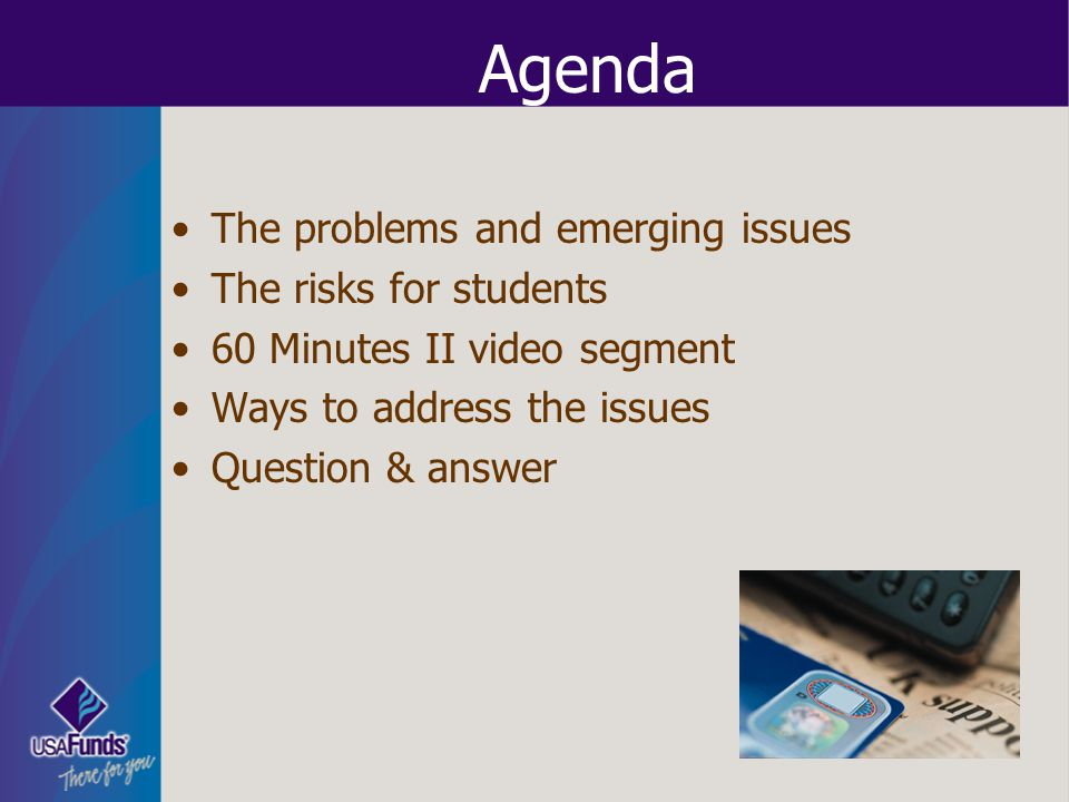 Agenda The problems and emerging issues The risks for students